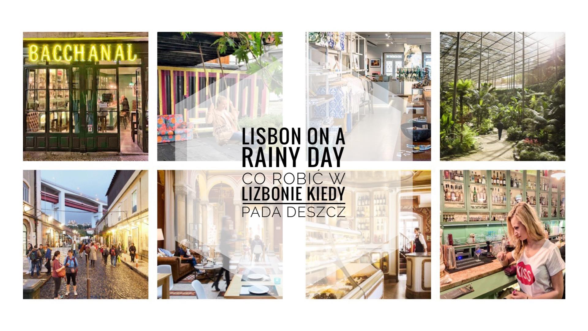 Lizbona – co robić gdy pada deszcz / What to do in Lisbon on a rainy day