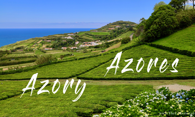 Azory – Azores – Açores – portugalskie rajskie wyspy