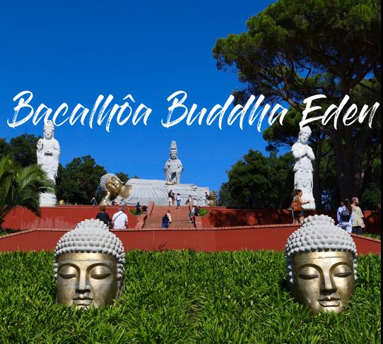 BACALHÔA BUDDHA EDEN – BOMBARRAL